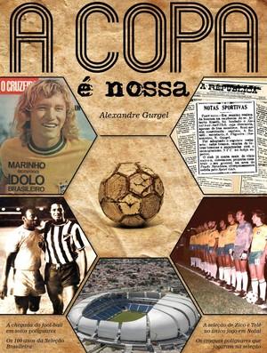 """""""A Copa é Nossa"""" - capa livro Alexandre Gurgel Natal Rio Grande do Norte (Foto: Divulgação)"""