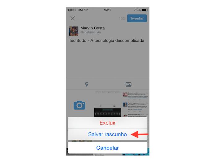 Salvando um tuíte como rascunho no Twitter para iOS (Foto: Reprodução/Marvin Costa)