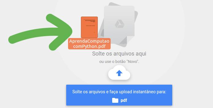 Arrastando um arquivo PDF para o Google Drive (Foto: Reprodução/Edivaldo Brito)