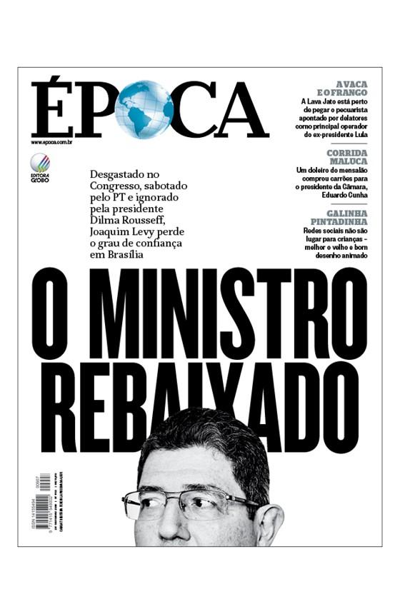 Revista ÉPOCA - capa da edição 907 - O ministro rebaixado (Foto: Revista ÉPOCA/Divulgação)