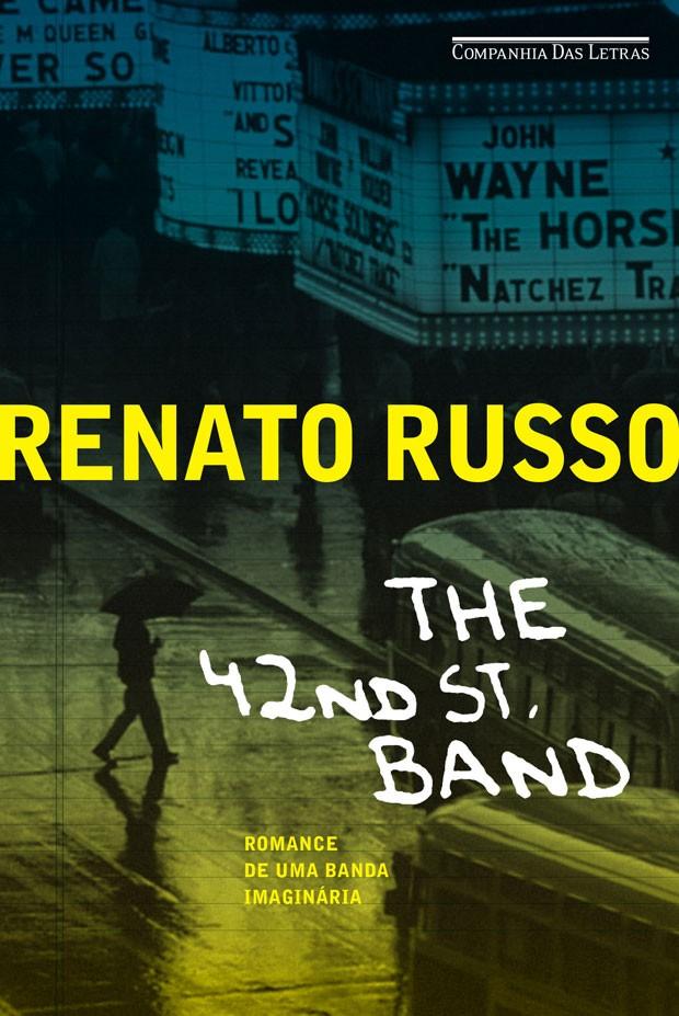 Capa do livro 'The 42nd St. Band – Romance de uma banda imaginária', de Renato Russo (Foto: Divulgação/Companhia das Letras)