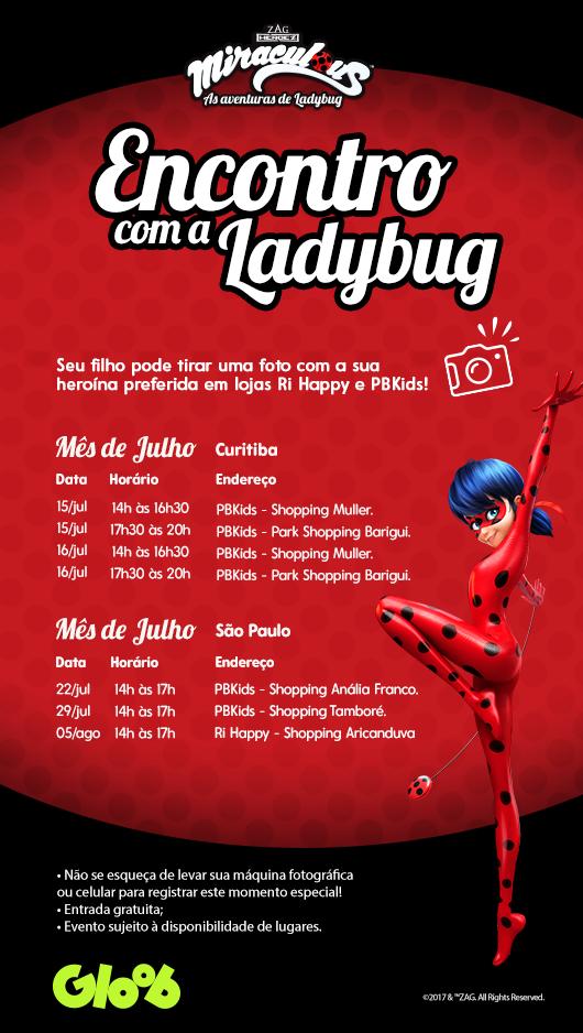 Encontro com a Ladybug - Curitiba e SP (Foto: Gloob)
