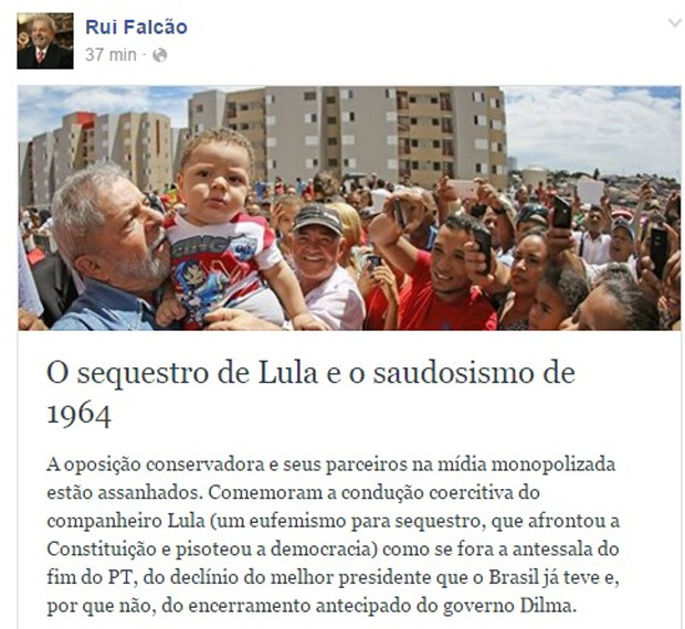 Mensagem publicada pelo presidente do PT, Rui Falcão, sobre operação da PF contra Lula (Foto: Reprodução/Facebook)