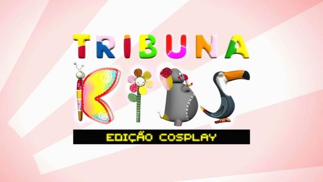 Tribuna Kids - Edição Cosplay (Foto: Reprodução/TV Tribuna)