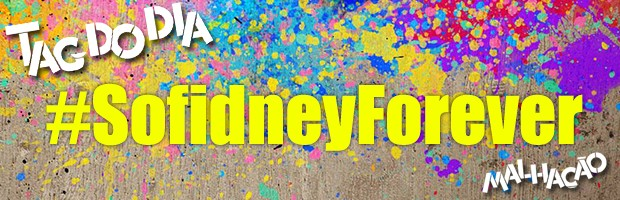Tag do Dia: #SofidneyForever
