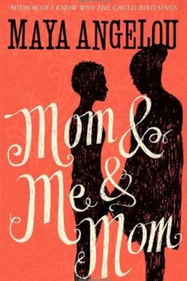 Mom & Me & Mom, Maya Angelou (Foto: Reprodução)