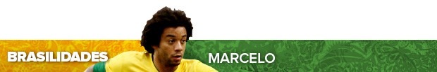header_brasilidades_MARCELO (Foto: Infoesporte)