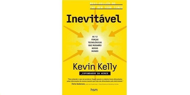 Inevitável: As 12 Forças Tecnológicas Que Mudarão o Nosso Mundo, de Kevin Kelly  (Foto: Divulgação)
