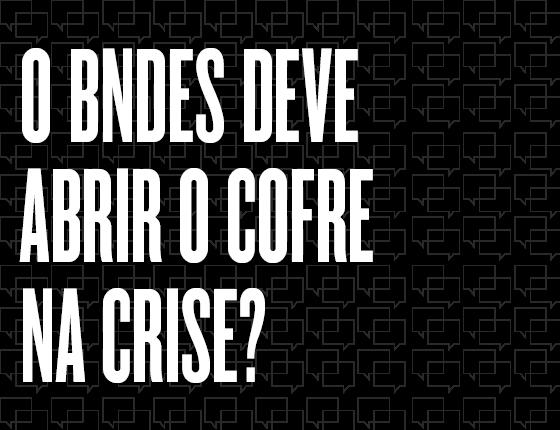 O BNDES deve abrir o cofre na crise? (Foto: ÉPOCA)