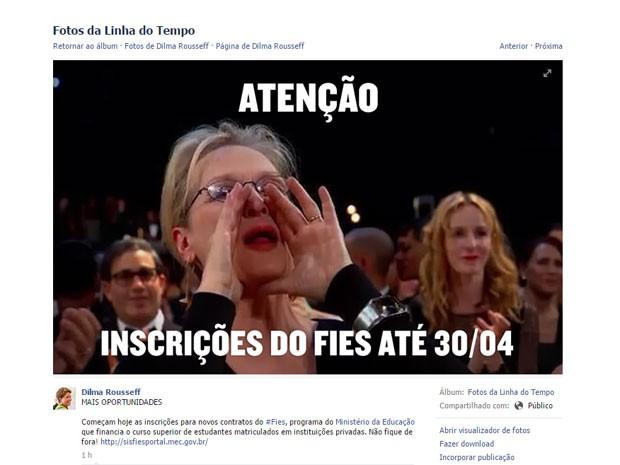 Post no perfil de Dilma Rousseff no Facebook brinca com o meme de Meryl Streep no Oscar (Foto: Reprodução/Facebook/Dilma Rousseff)