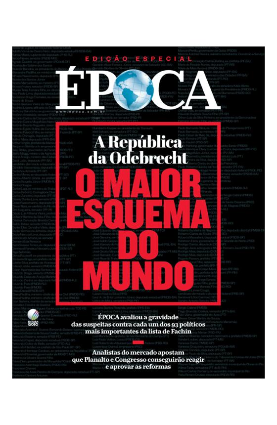 Revista ÉPOCA - capa da edição 982 - A República da Odebrecht - O maior esquema do mundo (Foto: Revista ÉPOCA)