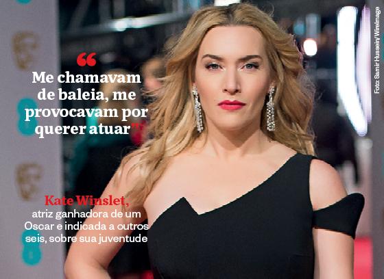 """""""Me chamavam de baleia, me provocavam por querer atuar"""" - Kate Winslet, atriz ganhadora de um Oscar e indicada a outros seis, sobre sua juventude (Foto: Samir Hussein/WireImage)"""