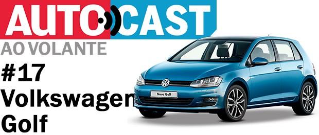 Autocast Ao Volante - Volkswagen Golf (Foto: Volkswagen)