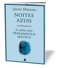 Noites azuis, de Joan Didion (Foto: divulgação)