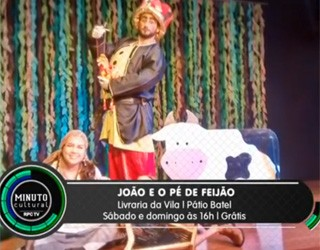 Minuto Cultural CWB - João e o Pé de Feijão (Foto: Reprodução/RPC TV)