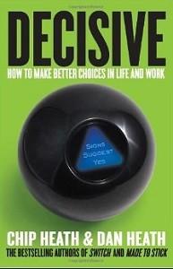 Decisive: How to Make Better Choices in Life and Work (Foto: Divulgação)