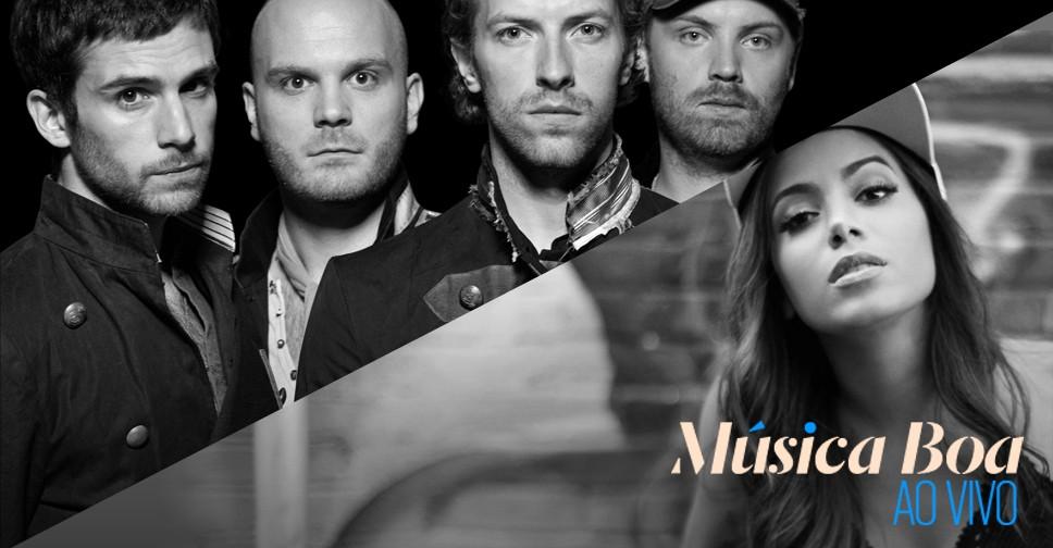 Musica Boa ao Vivo - Anitta e Coldplay (Foto: Divulgao)