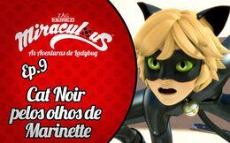 [Miraculous: Segredos] Cat Noir pelos olhos de Marinette