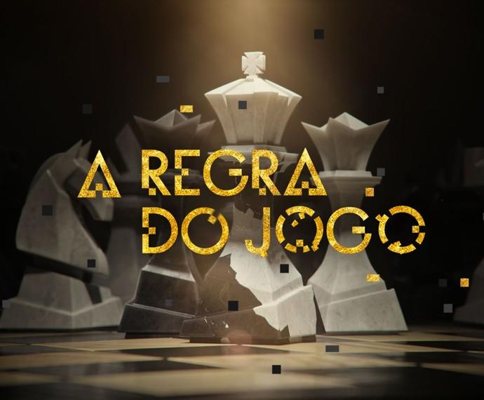 Abertura de A Regra do Jogo (Foto: TV Globo)