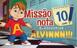 Alvin Missão nota 10!