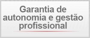 Garantia de autonomia e gestão profissional (Foto: G1)