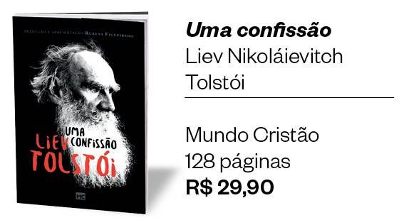 'Uma confissão', de Liev Nikoláievitch Tolstói (Foto: Divulgação)