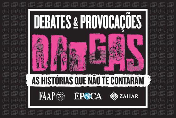 Debates e Provocações drogas (Foto: ÉPOCA)