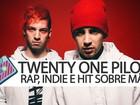 Twenty One Pilots mistura rap e indie: 'Queríamos algo nunca feito antes'