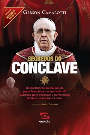 """""""Segredos do Conclave"""", de Gerson Camarotti (Foto: Reprodução/Geração Editorial)"""