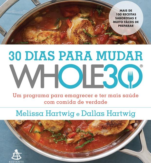 Whole 30 - 30 dias para mudar (Foto: Divulgação)