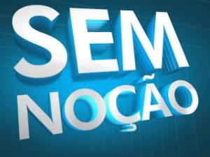 Quadro Sem Noção (Foto: Reprodução/ TV Gazeta)