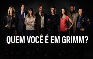 Quem você é em Grimm?