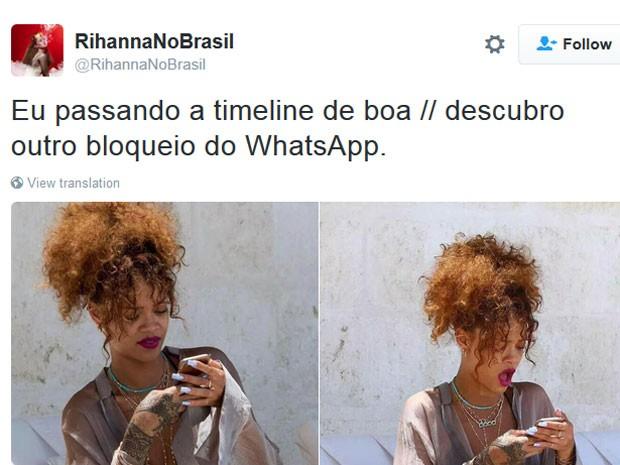 Piada em página de fãs de Rihanna repercute o bloqueio do Whatsapp no Brasil (Foto: Reprodução/Twitter/Rihannanobrasil)