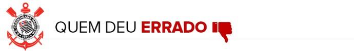 Corinthians - QUEM DEU ERRADO (Foto: infoesporte)