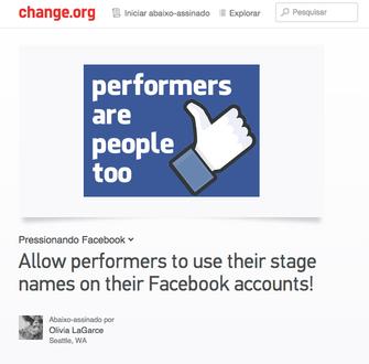 Abaixo-assinado pede ao Facebook que libere nomes artísticos e não revele os reais (Foto: Reprodução/Change.org)