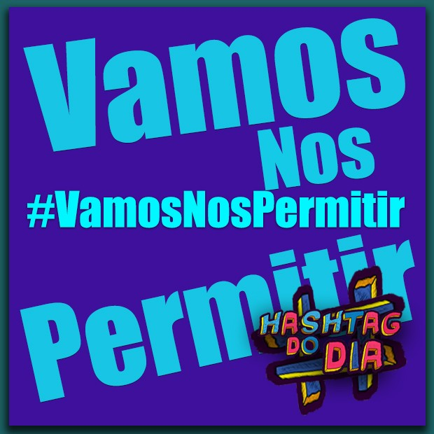#HashtagDoDia: Vamos Nos Permitir (Foto: Malhação / TV Globo)