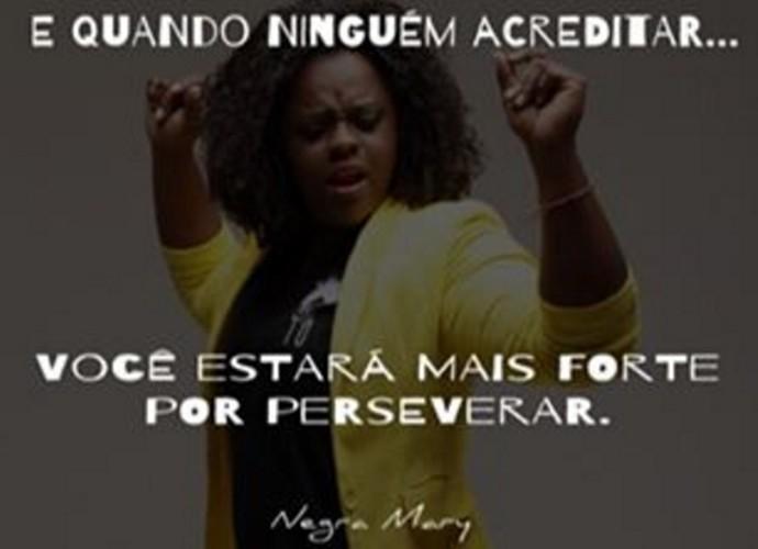Negra Mary ensina a viver! (Foto: Reprodução Internet)
