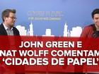 'Cidades de papel': Para John Green e Nat Wolff, filme é tão bom quanto livro