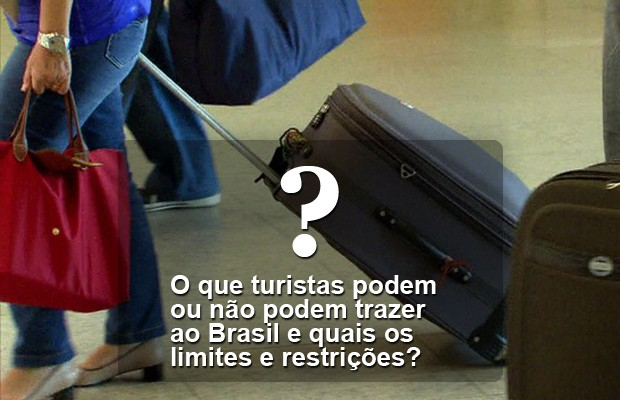 Veja o que turistas podem ou não podem trazer do exterior na bagagem  (Foto: G1)