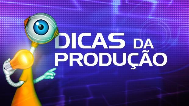 BBB14 dicas da produção (Foto: BBB/ TV Globo)