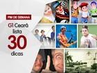 Confira mais de 30 opções de lazer neste fim de semana em Fortaleza