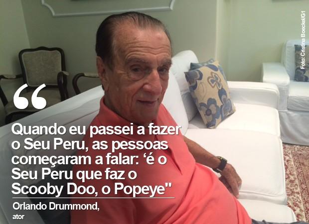 Orlando conta que passou a ter o rosto conhecido após interpretar o Seu Peru. (Foto: Cristina Boeckel/ G1)