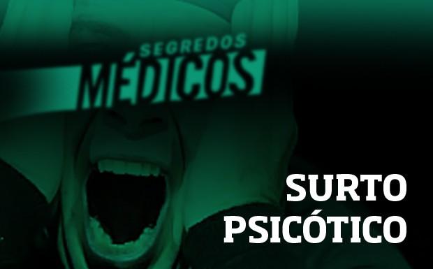 surto psictico (Foto: Divulgao)