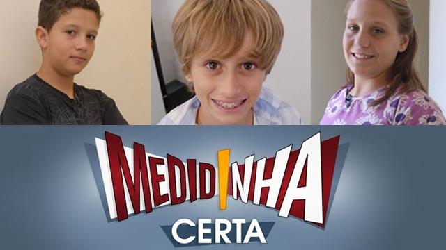 Medidinha Certa (Foto: TV Globo)