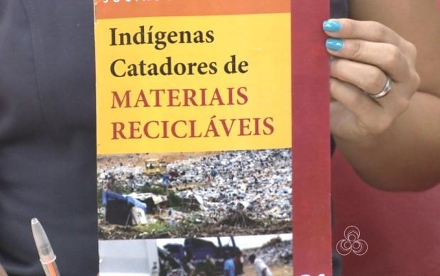 Livro sobre indígenas catadores de lixo é lançado em Roraima (Foto: Bom Dia Amazônia)
