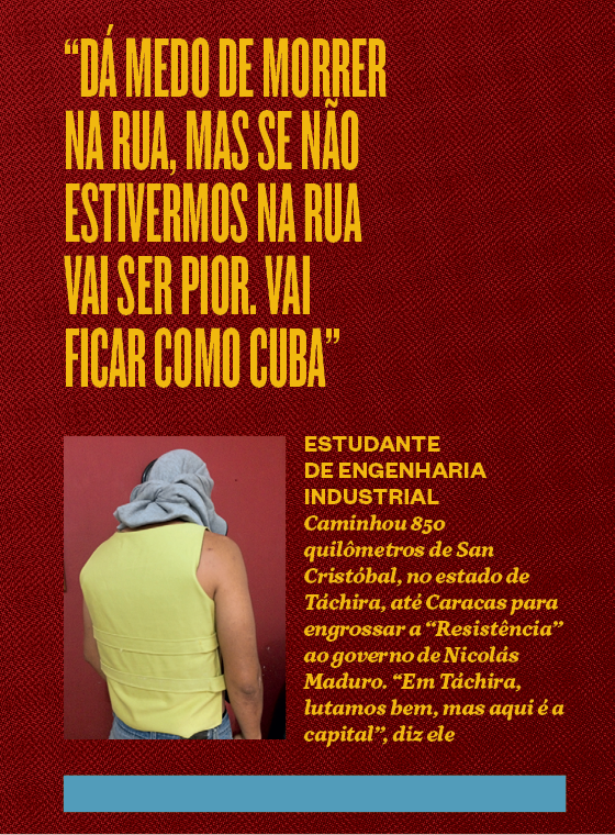 """""""Dá medo de morrer na rua, mas se não estivermos na rua vai ser pior. Vai ficar como Cuba"""" (Foto: Época)"""