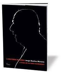 A OBRA O livro de Jorge Bastos Moreno traz relatos sob a perspectiva de Mora, a mulher da vida de Ulysses  (Foto: Divulgação)