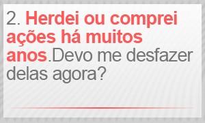 Herdei ações da Petrobras ou comprei há várias décadas. Devo me desfazer delas agora? (Foto: G1)