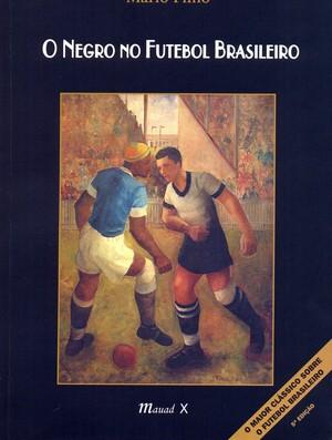 O Negro no Futebol Brasileiro, Mário Filho