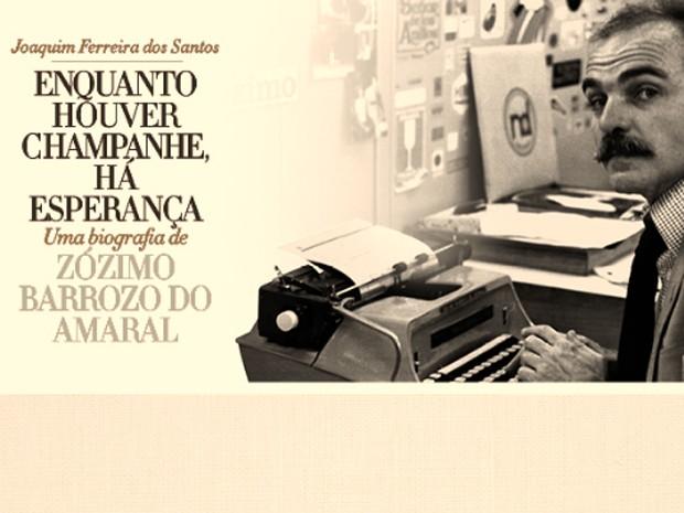 Biografia do colunista social Zózimo Barrozo do Amaral é assinada pelo jornalista Joaquim Ferreira dos Santos (Foto: Reprodução/Divulgação)